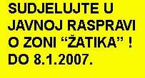 """Svoje pismene prijedloge o sportsko-rekreacionoj zoni """"Žatika"""" možete poslati do 8.1.2007. !"""