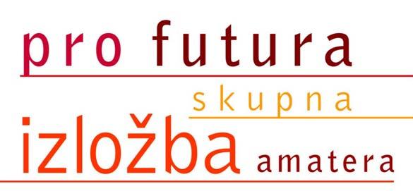 Otvoren je natječaj za Pro Futuru – skupnu izložbu amatera