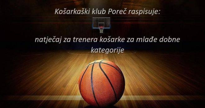Košarkaški klub Poreč: Natječaj za radno mjesto trenera košarke za mlađe dobne kategorij