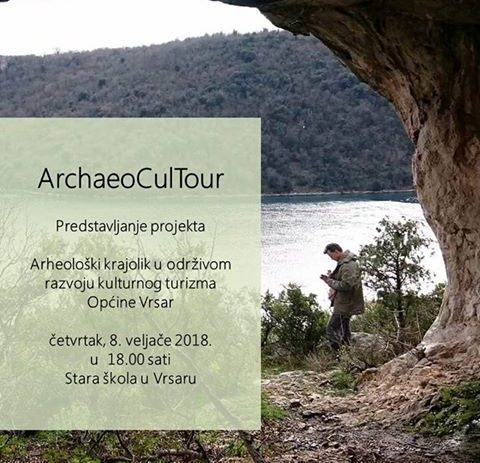 U četvrtak, 8. veljače predstavljanje projekta Arheološki krajolik u održivom razvoju kulturnog turizma Vrsara