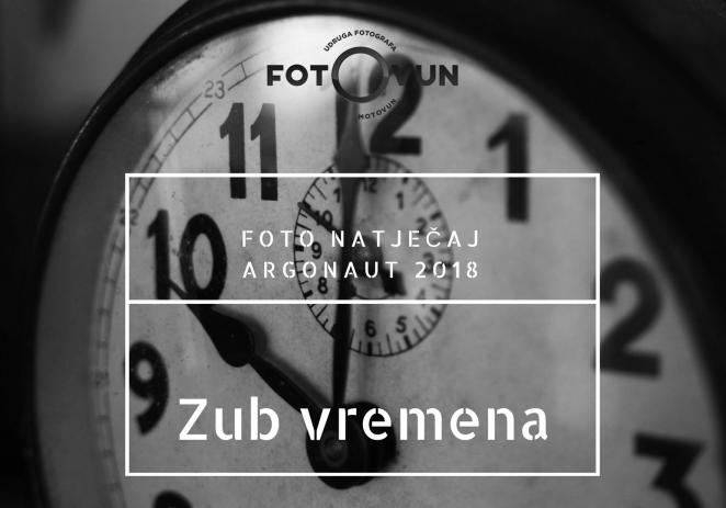 "FOTO NATJEČAJ ARGONAUT 2018 – tema ""ZUB VREMENA"""