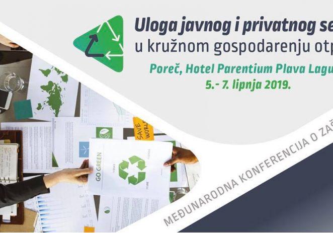 Međunarodna konferencija o kružnom gospodarenju otpadom u Poreču 5. do 8. lipnja