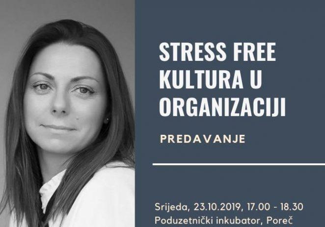 """Edukacija: """"Stress free"""" kultura u organizaciji, Sandra Mraović Deković, Lift Up, Poreč 23. listopada u Poduzetničkom inkubatoru Žbandaj"""