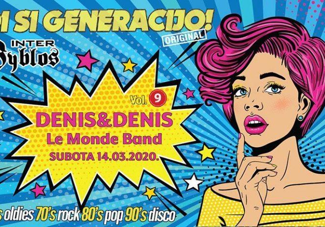 DI SI, GENERACIJO ! 14.ožujka 2020.  Denis & Denis, Le Monde Band, Retro DJ's i još puno toga!!!