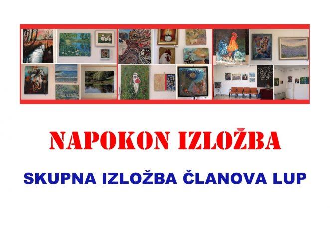 Napokon izložba ! :) Likovna udruga Poreč organizirala skupnu izložbu u galeriji LUP-a
